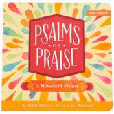 Psalms of Praise: A Movement Primer, by Danielle Hitchen, Jessica Blanchard, Board Book