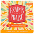 Psalms of Praise: A Movement Primer, by Danielle Hitchen, Jessica Blanchard, Board Book