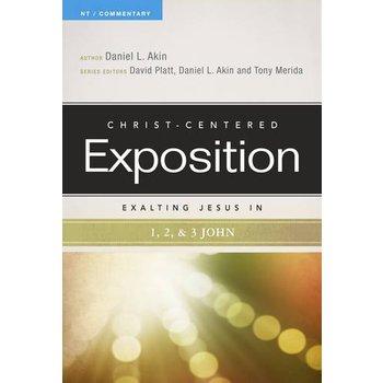 Christ-Centered Exposition Commentary: Exalting Jesus in 1,2,3 John