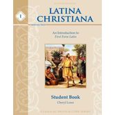 Memoria Press, Latina Christiana 1, Student, by Cheryl Lowe, Grade 3