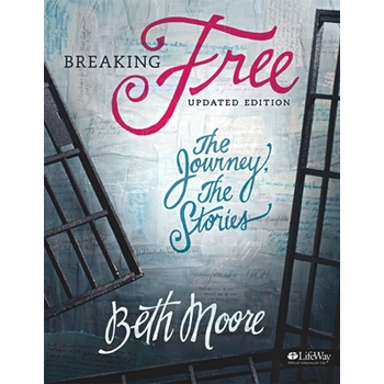 Breaking Free Bible Study Book: The Journey The Stories, by Beth Moore, Paperback