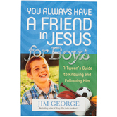 You Always Have a Friend in Jesus for Boys, by Jim George, Paperback