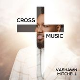 Cross Music EP, by VaShawn Mitchell, CD