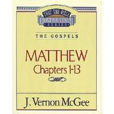 Thru the Bible Commentary: Matthew (Chapters 1-13)