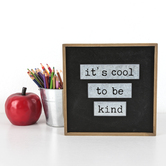 Renewing Minds Classroom Collection, It's Cool To Be Kind Wooden Wall or Desk Decor, 8.5 x 8.5 Inches