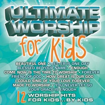 Ultimate Worship For Kids, by Various Artists, CD
