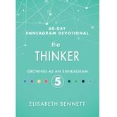 The Thinker: Growing as an Enneagram 5, 60-Day Enneagram Devotional, by Elisabeth Bennett