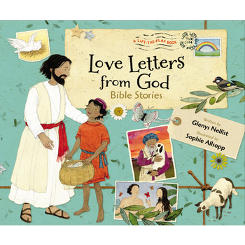 Bible Stories, Love Letters From God Series, by Glenys Nellist and Sophie Allsopp, Hardcover