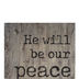 P. Graham Dunn, Micah 5:5 He Will Be Our Peace Tabletop Plaque, Pine Wood, 3 1/2 x 3 1/2 inches