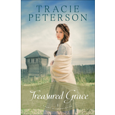 Treasured Grace, Heart of the Frontier, Book 1, by Tracie Peterson