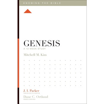 Genesis: A 12-Week Study, Knowing the Bible Series, by Mitchell M. Kim, Paperback