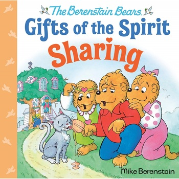The Berenstain Bears' Gifs of the Spirit: Sharing, by Mike Berenstain, Hardcover