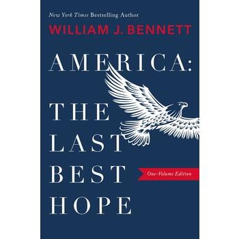 America: The Last Best Hope, William J. Bennett, Paperback
