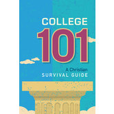 College 101: A Christian Survival Guide, by Various Authors