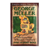 YWAM, George Muller: The Guardian of Bristol's Orphans, Christian Heroes Then and Now, Grades 4-12