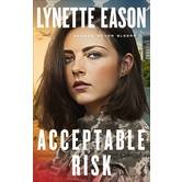 Acceptable Risk, Danger Never Sleeps, Book 2, by Lynette Eason, Paperback