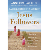 Jesus Followers, by Anne Graham Lotz & Rachel-Ruth Lotz Wright, Hardcover