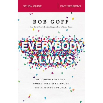 Everybody, Always Study Guide, by Bob Goff, Paperback