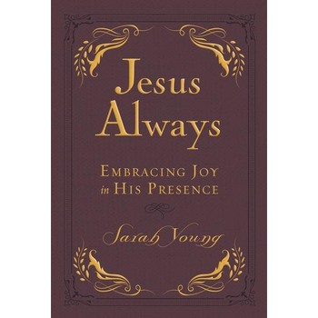 Jesus Always Small Deluxe Edition: Embracing Joy In His Presence, by Sarah Young, Imitation Leather