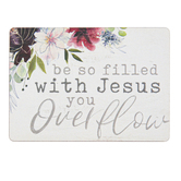P. Graham Dunn, Be So Filled With Jesus You Overflow Magnet, 2 1/2 x 3 1/2 inches