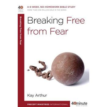 40 Minute Bible Study Series: Breaking Free from Fear