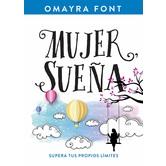 Mujer Suena: Supera Tus Propios Limites, by Omayra Font, Paperback