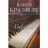 Unlocked: A Love Story, by Karen Kingsbury