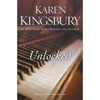 Unlocked: A Love Story, by Karen Kingsbury