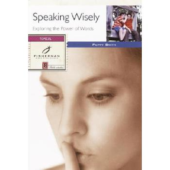 Fisherman Studyguides Series: Speaking Wisely: Exploring the Power of Words