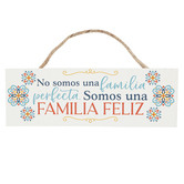 P. Graham Dunn, Not A Perfect Family But A Happy Family Spanish Wall Plaque, 10 x 3 1/2 x 3/8 inches