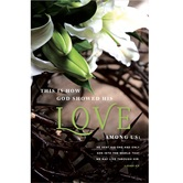 Salt & Light, 1 John 4:9 God Showed Love Easter Church Bulletins, 8 1/2 x 11 inches Flat, 100 Count