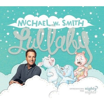Lullaby: Introducing the Nighty Nights, by Michael W. Smith, CD