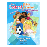 RoseKidz, More Instant Bible Lessons For Preschoolers Activity Book Being My Best For God, Ages 2-5