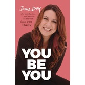You Be You: Why Satisfaction & Success Are Closer Than You Think, by Jamie Ivey, Hardcover
