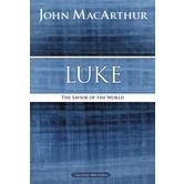 Luke: The Savior Of The World, MacArthur Bible Study Guides, by John MacArthur
