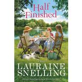Half Finished: A Novel, by Lauraine Snelling, Paperback