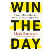 Pre-buy, Win the Day: Seven Daily Habits to Help You Stress Less & Accomplish More, by Mark Batterson