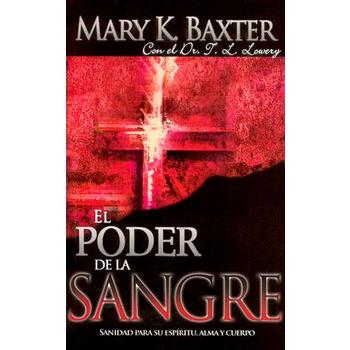 El Poder De La Sangre (The Power of the Blood), by Mary K. Baxter