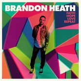 Faith Hope Love Repeat, by Brandon Heath, CD