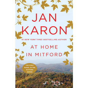 At Home in Mitford: 20th Anniversary Edition, Mitford Series, Book 1, by Jan Karon