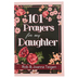 Christian Art Gifts, 101 Prayers for my Daughter Gift Book, 4 x 6 x 1/4 inches, 108 pages