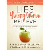 Lies Young Women Believe Study Guide, by Nancy DeMoss Wolgemuth, Dannah Gresh, and Erin Davis