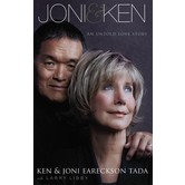 Joni & Ken: An Untold Love Story, by Ken Tada, Joni Eareckson Tada and Larry Libby