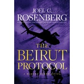 The Beirut Protocol: A Novel, Marcus Ryker Series, Book 4, by Joel C. Rosenberg, Hardcover