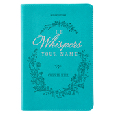 He Whispers Your Name Devotional, by Cherie Hill, Imitation Leather, Teal