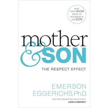 Mother and Son: The Respect Effect, by Dr. Emerson Eggerichs, Hardcover