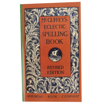 Applewood Books, McGuffey's Eclectic Spelling Book by William McGuffey, 248 Lessons, Grades 3-7
