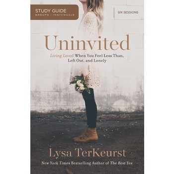 Uninvited Study Guide: Living Loved When You Feel Less Than, Left Out, and Lonely, by Lysa TerKeurst