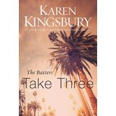 The Baxters Take Three, Above the Line Series, Book 3, by Karen Kingsbury