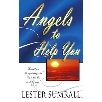 Angels to Help You, by Lester Sumrall